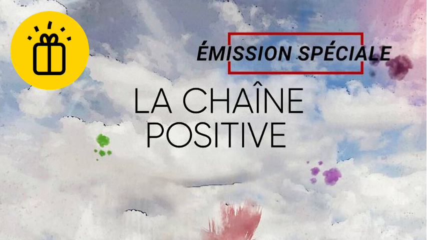 La Chaîne positive – Émission spéciale